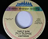 LIGHTHOUSE 45 RPM TAKE IT SLOW (OUT IN THE COUNTRY) / SWEET LULLABYE
