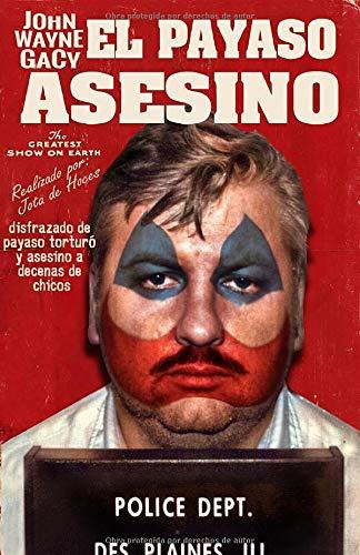 John Wayne Gacy El Payaso Asesino  [de Hoces, Jota] (Tapa Blanda)