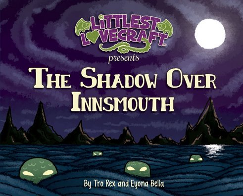 Littlest Lovecraft: The Shadow Over Innsmouth