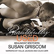 Beautifully Used: The Beaumont Brothers, Book 2 | Susan Griscom