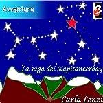La Saga dei Kapitancerbay [The Saga of the Kapitancerbay] | Carla Lenzi