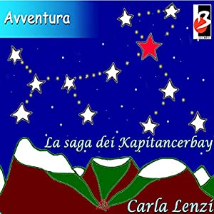 La Saga dei Kapitancerbay [The Saga of the Kapitancerbay] Audiobook