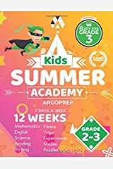 Kids Summer Academy by ArgoPrep - Grades 2-3: 12 Weeks of Math, Reading, Science, Logic, Fitness and Yoga | Online Access Included | Prevent Summer Learning Loss Paperback