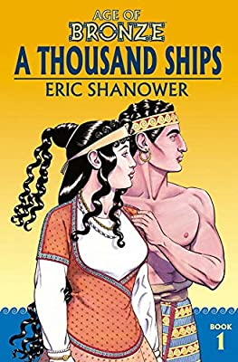 Age of Bronze Volume 1: A Thousand Ships