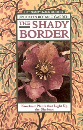 The Shady Border: Shade-Loving Perennials for Season-Long ()