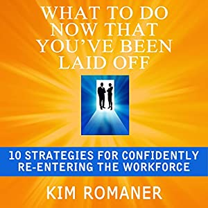 What to Do Now That You've Been Laid Off Audiobook