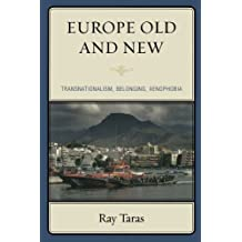 Europe Old and New: Transnationalism, Belonging, Xenophobia