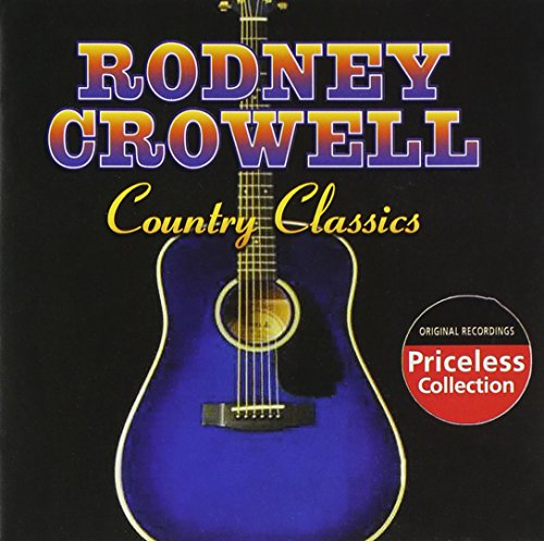 CD : Rodney Crowell - Country Classics (CD)