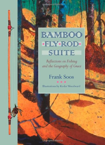 Bamboo Fly Rod Suite: Reflections on Fishing and the Geography of Grace