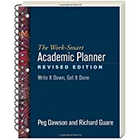 Work-Smart Academic Planner: Write It Down, Get It Done (Revised Edition)