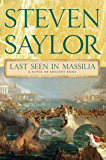 Last Seen in Massilia: A Novel of Ancient Rome (The Roma Sub Rosa series)