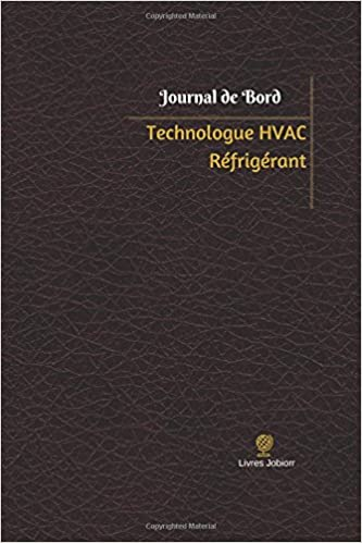 Technologue HVAC Réfrigérant Journal de bord: Registre, 100  pages, 15,24 x 22,86 cm (Journal/Carnet de bord) (French Edition)