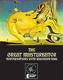 The Great Masturbator: Conversations With Salvador Dali