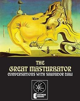 the great masturbator conversations with salvador dali