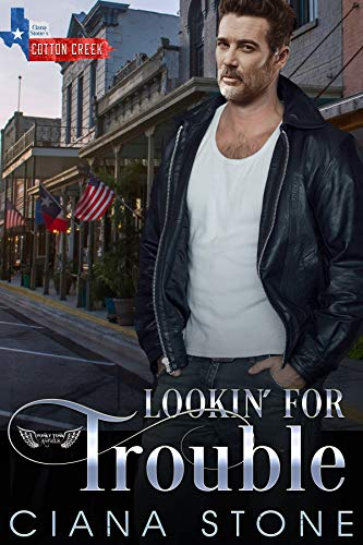 Lookin' for Trouble: a book in the Cotton Creek Saga (Honky Tonk Angels 6)