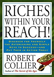 [(Riches Within Your Reach )] [Author: Robert Collier] [Jun-2010]