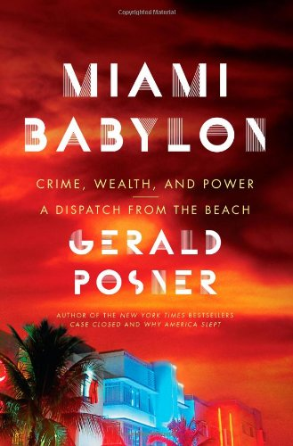 Miami Babylon  Crime  Wealth  And Power  A Dispatch From The Beach