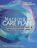 img - for Nursing Care Plans: Transitional Patient & Family Centered Care (Nursing Care Plans and Documentation) book / textbook / text book