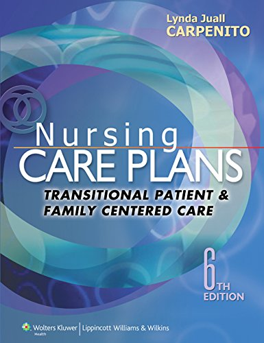 Nursing Care Plans and Documentation: Transitional Patient & Family Centered Care by LWW