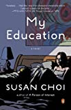 My Education, Susan Choi, 0143125575