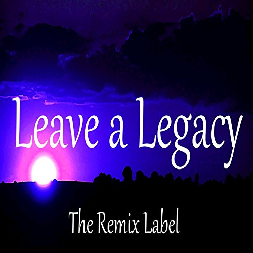 Leave A Legacy (Inspirational Lounge Music)