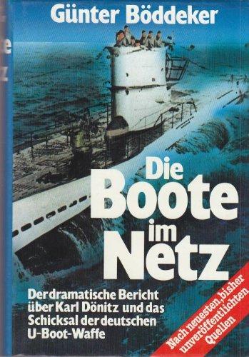 Die Boote im Netz. Der dramatische Bericht über Karl Dönitz und das Schicksal der deutschen U-Boot-Waffe