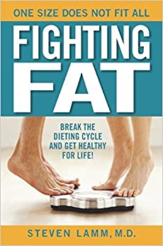 Book Fighting Fat: Break the Dieting Cycle and Get Healthy for Life! by Lamm, Steven (2015)