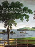 Folk Art Murals of the Rufus Porter School, Linda Carter Lefko and Jane E. Radcliffe, 0764337254