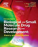 img - for Introduction to Biological and Small Molecule Drug Research and Development: Theory and Case Studies (2013-07-25) book / textbook / text book