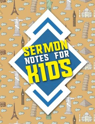 Read Online Sermon Notes for Kids: Sermon Journal For Teens, Sermon Notebook For Men, Sermon Notes Journal For Ladies, Sermon Notes Notebook, Cute World Landmarks Cover (Volume 10) pdf epub