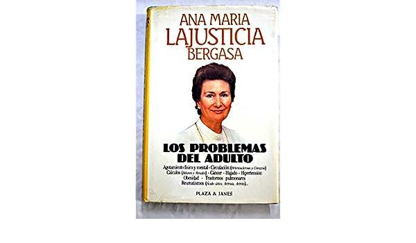 Los Problemas Del Adulto: Ana Maria Lajusticia Bergasa: 9789996698101: Amazon.com: Books