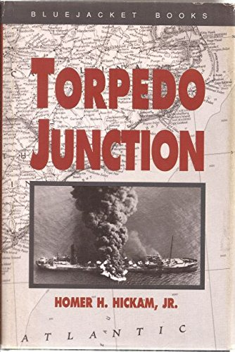 Torpedo Junction: U-Boat War Off America