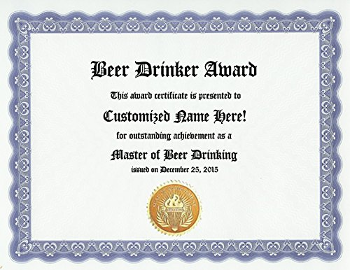 Beer Drinking Drinker Award: Personalized Custom Beer Award Certificate for Drunk Friend, Party Animal or Ale Lover of Drinking Beers (Funny Customized Present Joke Gift - Unique Novelty Item)