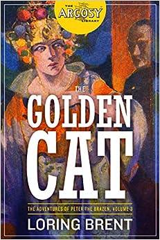 Descargar Libros De (text)o The Golden Cat: The Adventures Of Peter The Brazen, Volume 3 Epub Sin Registro