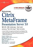 img - for Deploying Citrix MetaFrame Presentation Server 3.0 with Windows Server 2003 Terminal Services by Melissa Craft (Editor) (2005-02-26) book / textbook / text book