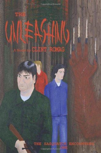 The Unleashing: The Sasquatch Encounters One pdf