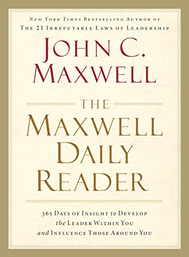 The maxwell daily reader 365 days of insight to develop the leader the maxwell daily reader 365 days of insight to develop the leader within you and fandeluxe Images
