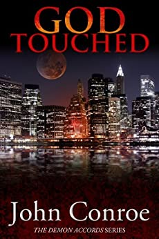 God Touched (The Demon Accords Book 1) by [Conroe, John]