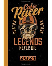 Cafe Racer Custom Motors Legends Never Die 2021: English! Calendar, Scheduler and planner 2021 for motorcyclists and all motorcycle lovers