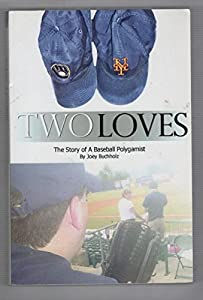 Paperback Two Loves : The Story of a Baseball Polygamist Book