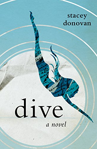 Dive: A Novel (Growing Up With An Alcoholic Father Story)