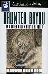 Haunted Bayou and Other Cajun Ghost Stories