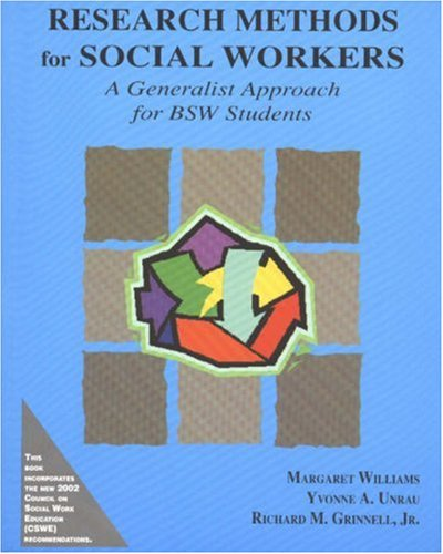 Research Methods For Social Workers: A Generalist Approach For Bsw Students
