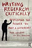 img - for Writing Research Critically: Developing the power to make a difference by John Schostak (2013-01-19) book / textbook / text book