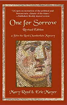 One for Sorrow: A John, the Lord Chamberlain Mystery (John the Lord Chamberlain Book 1) by [Reed, Mary, Mayer, Eric ]