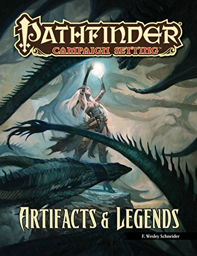Artifacts Legends - Pathfinder Campaign Setting: Artifacts and Legends