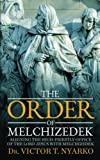 The Order of Melchizedek: Aligning the High-Priestly Office of the Lord Jesus with Melchizedek