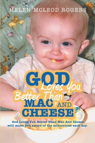 Read Online God Loves You Better Than Mac And Cheese pdf epub