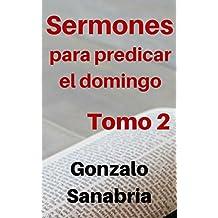 Sermones cristianos para predicar el domingo : Temas y predicas cristianas escritas (Spanish Edition)