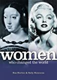 Women Who Changed The World: 50 Inspirational Stories of Struggle and Triumph